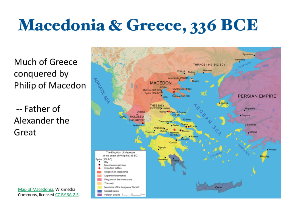 Macedonia & Greece, 336 BCE Much of Greece conq...