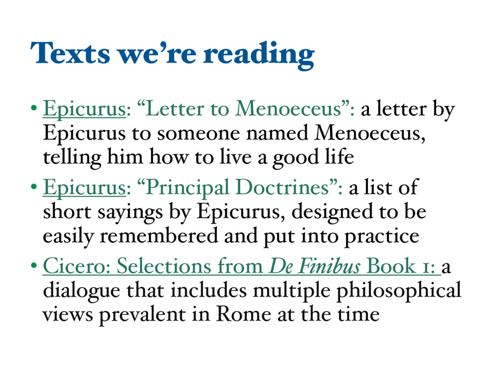 "Texts we're reading • Epicurus: ""Letter to Meno..."