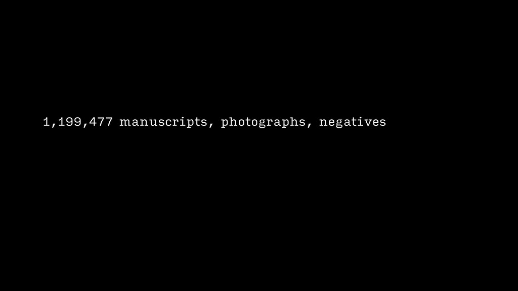 1,199,477 manuscripts, photographs, negatives, ...