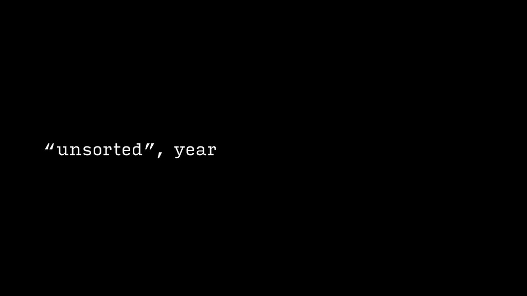 """""""unsorted"""", year, colour, similarity"""