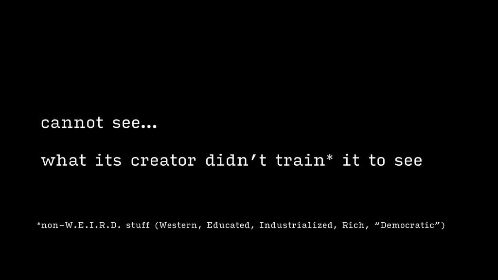 *non-W.E.I.R.D. stuff (Western, Educated, Indus...