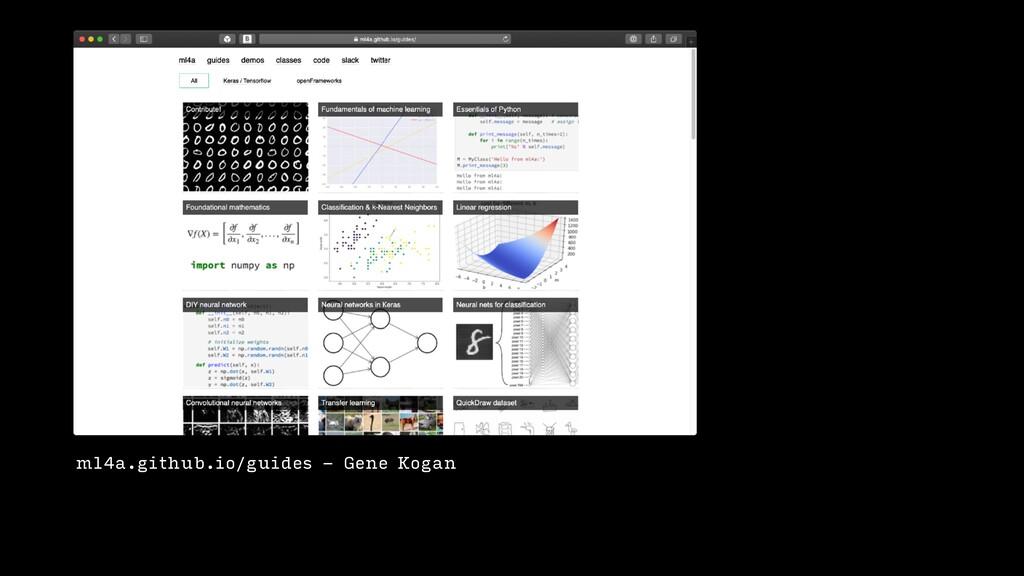 ml4a.github.io/guides - Gene Kogan