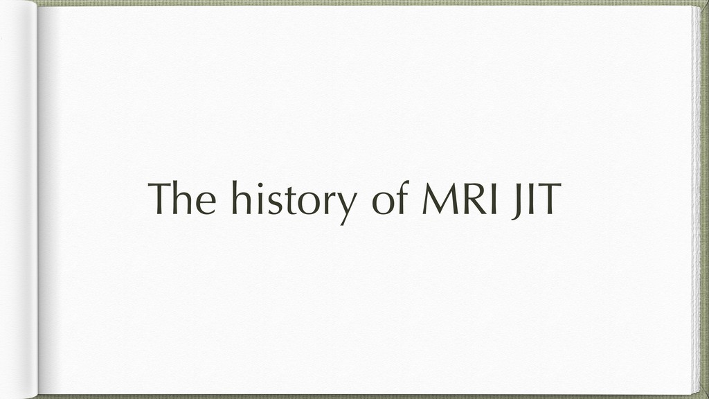 The history of MRI JIT
