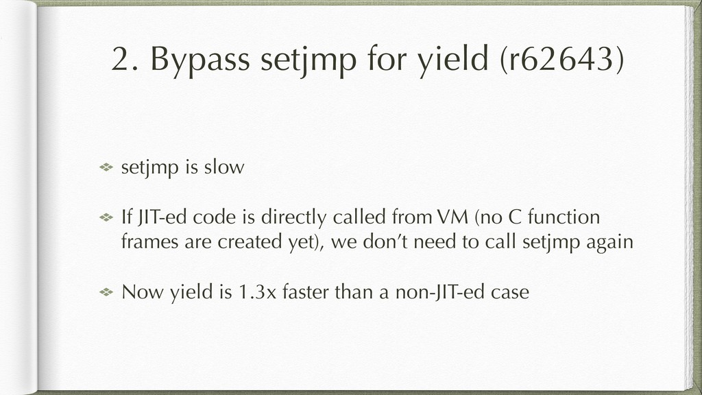 2. Bypass setjmp for yield (r62643) setjmp is s...