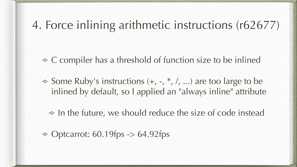 4. Force inlining arithmetic instructions (r626...