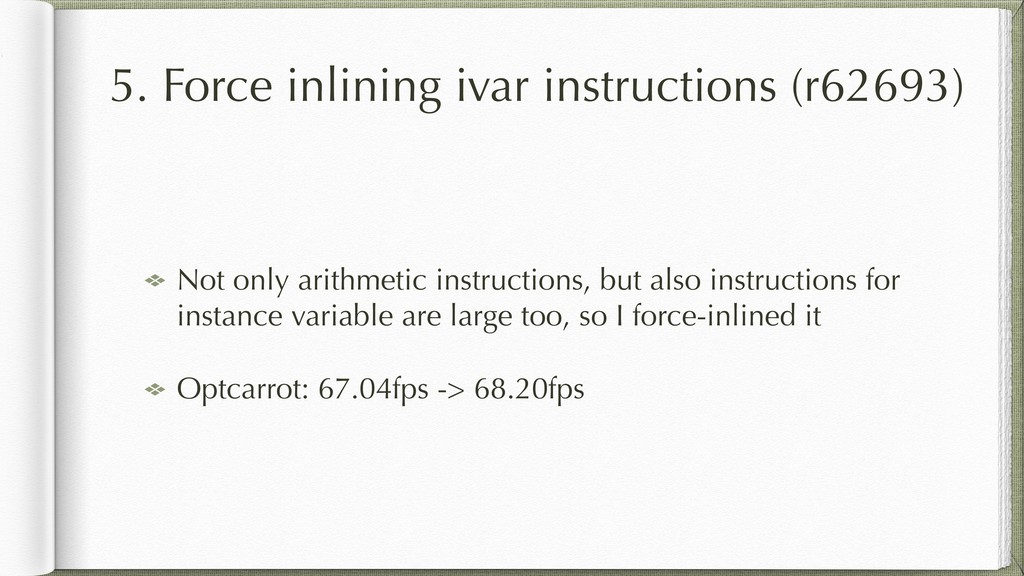 5. Force inlining ivar instructions (r62693) No...