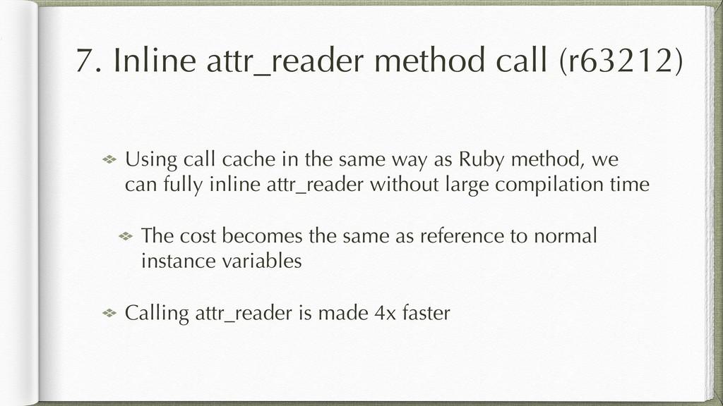 7. Inline attr_reader method call (r63212) Usin...