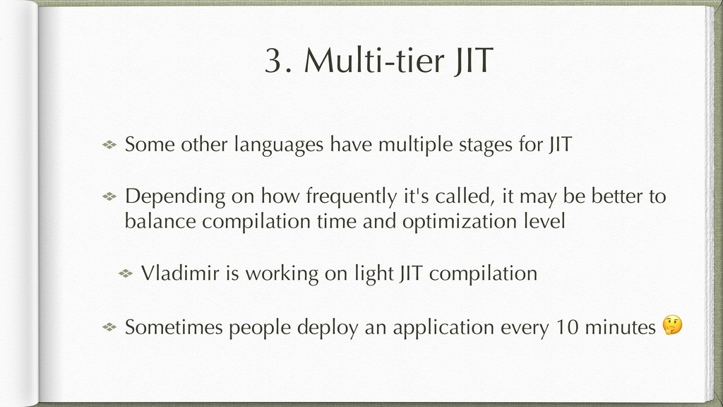 3. Multi-tier JIT Some other languages have mul...
