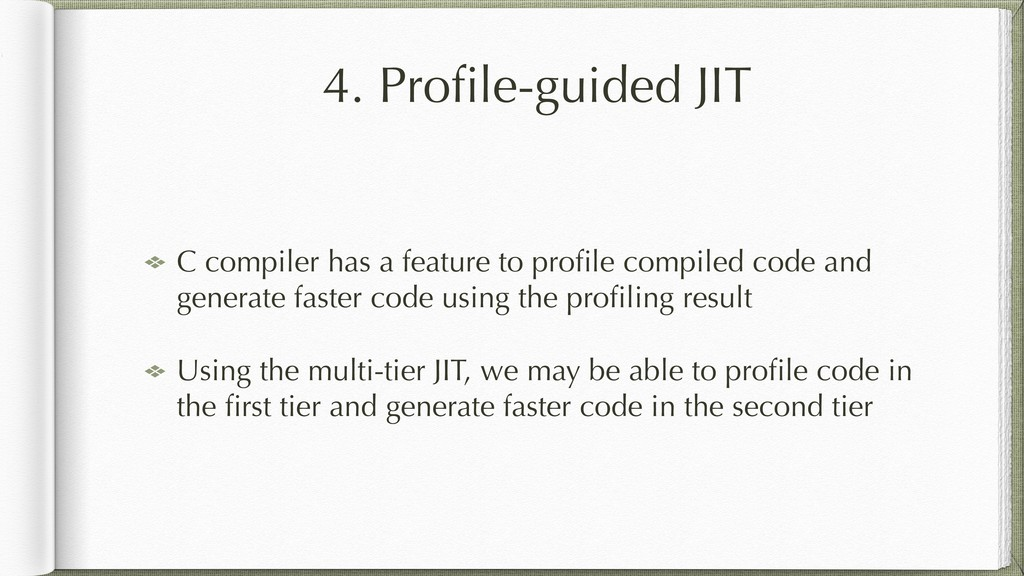 4. Profile-guided JIT C compiler has a feature t...