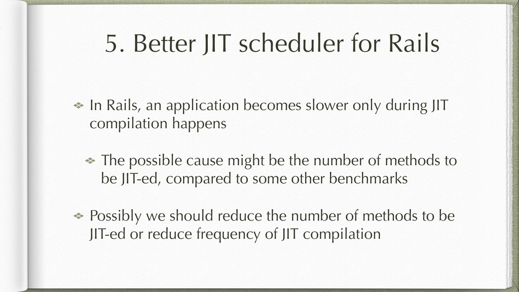 5. Better JIT scheduler for Rails In Rails, an ...