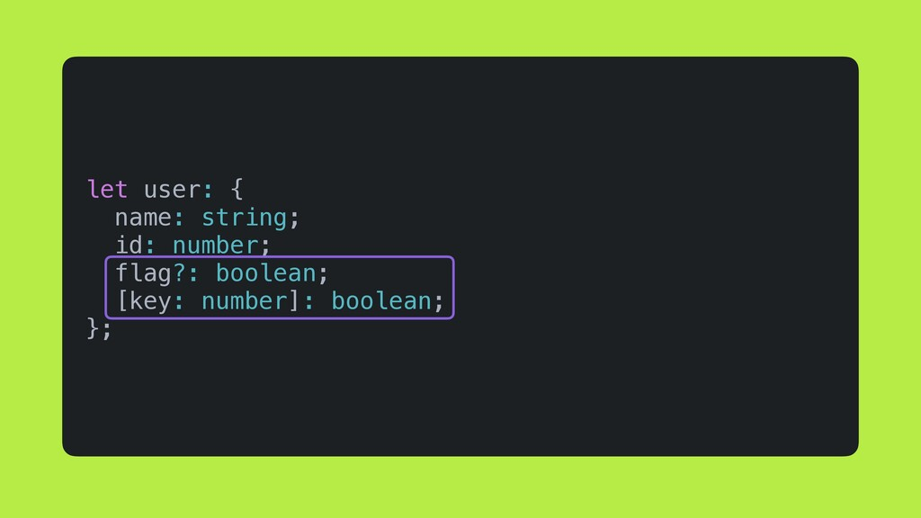 let user: { name: string; id: number; flag?: bo...