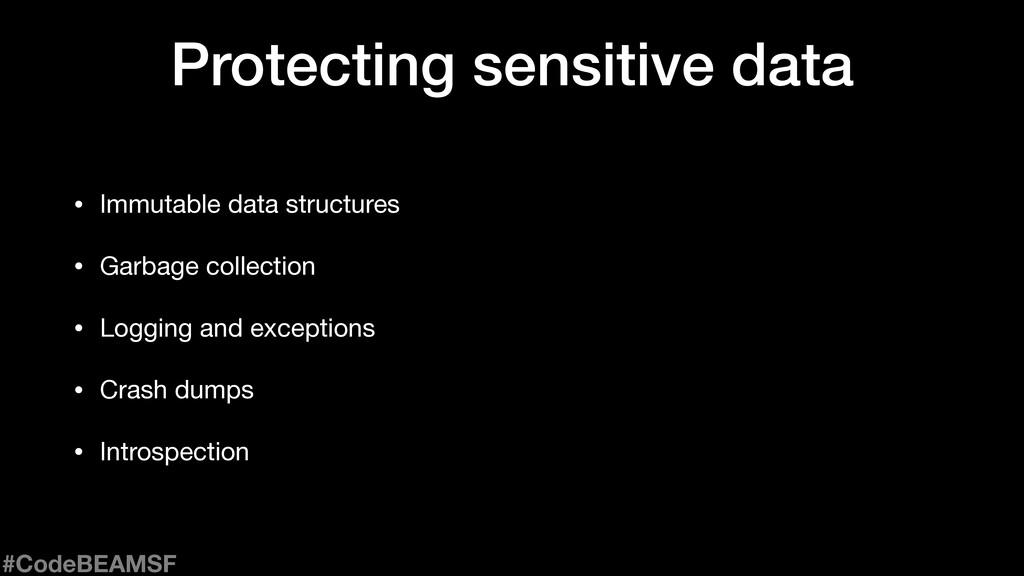 Protecting sensitive data • Immutable data stru...