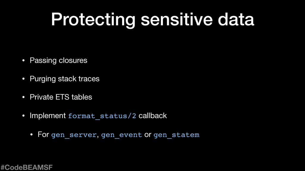 Protecting sensitive data • Passing closures  •...