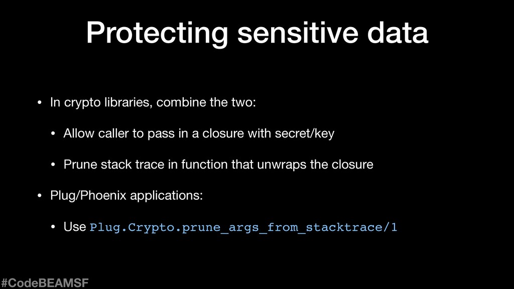Protecting sensitive data • In crypto libraries...