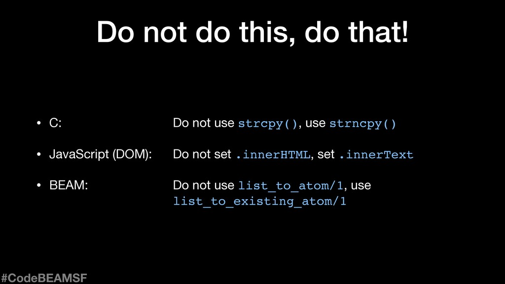 Do not do this, do that! • C: Do not use strcpy...