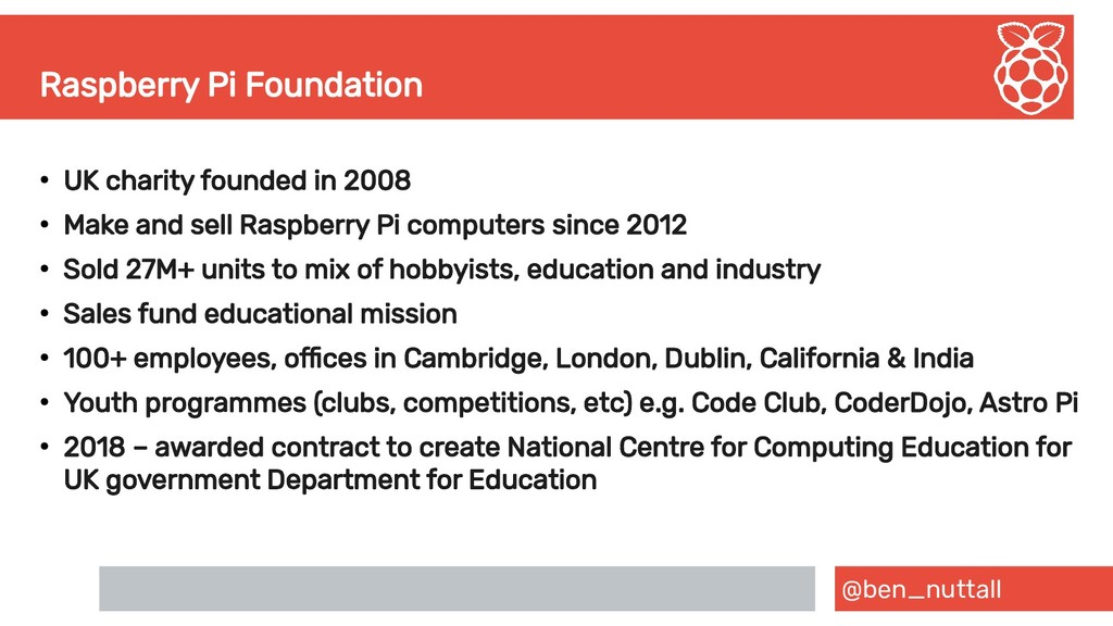 @ben_nuttall Raspberry Pi Foundation ● UK chari...