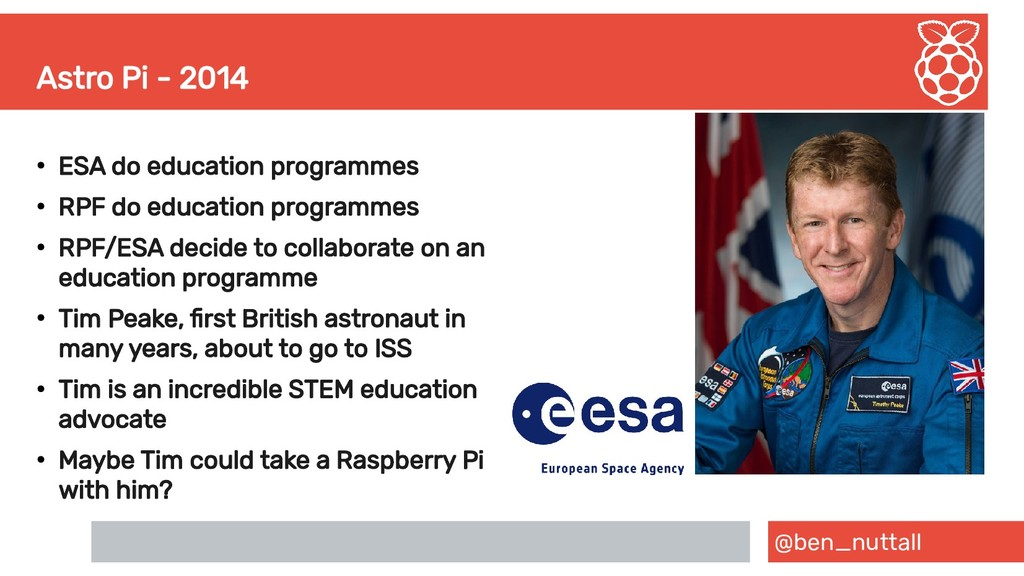 @ben_nuttall Astro Pi - 2014 ● ESA do education...