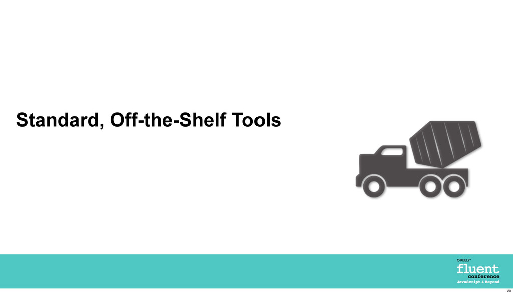 Standard, Off-the-Shelf Tools 20