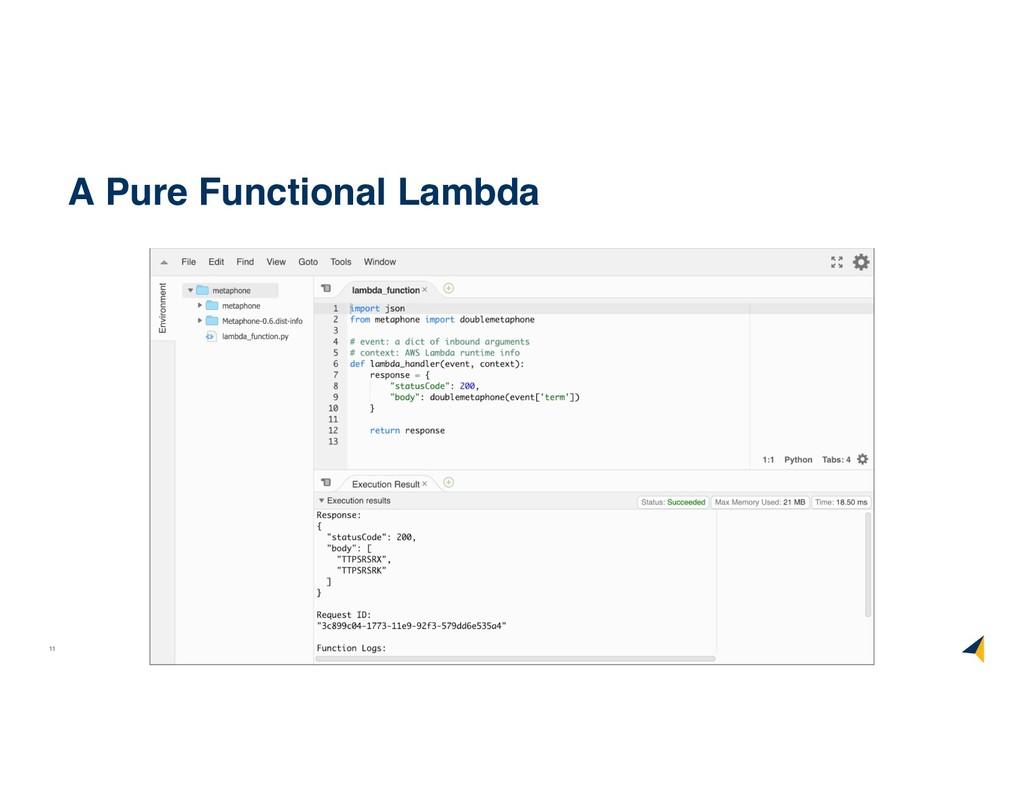 11 ©2017 RISELab A Pure Functional Lambda