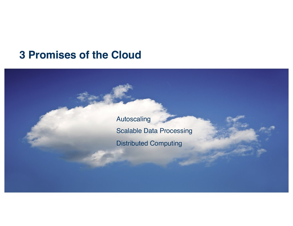 14 ©2017 RISELab 3 Promises of the Cloud Autosc...