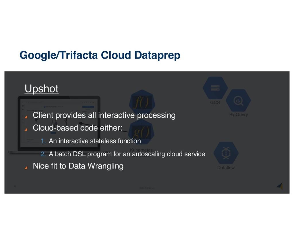 21 ©2017 RISELab Google/Trifacta Cloud Dataprep...