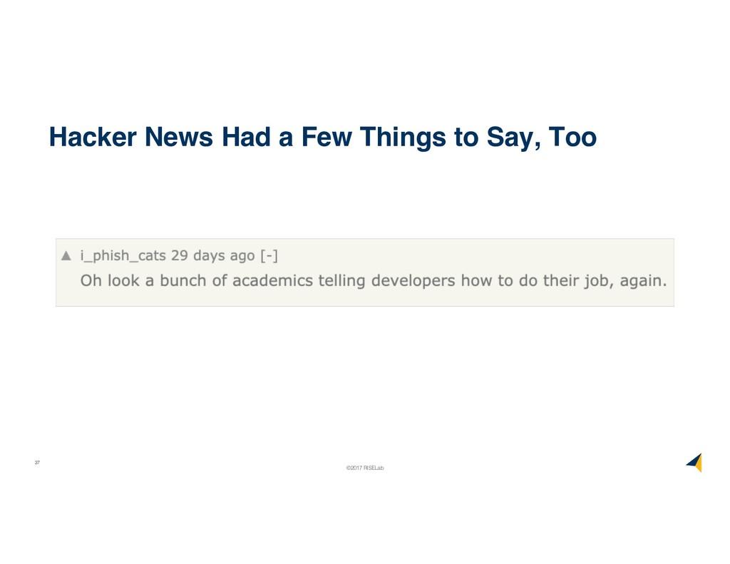 37 ©2017 RISELab Hacker News Had a Few Things t...