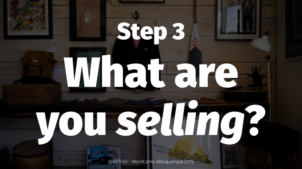 Step 3 What are you selling? @BFTrick - WordCam...