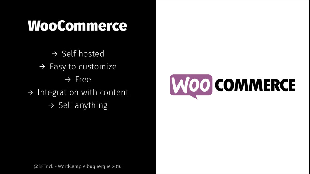WooCommerce → Self hosted → Easy to customize →...