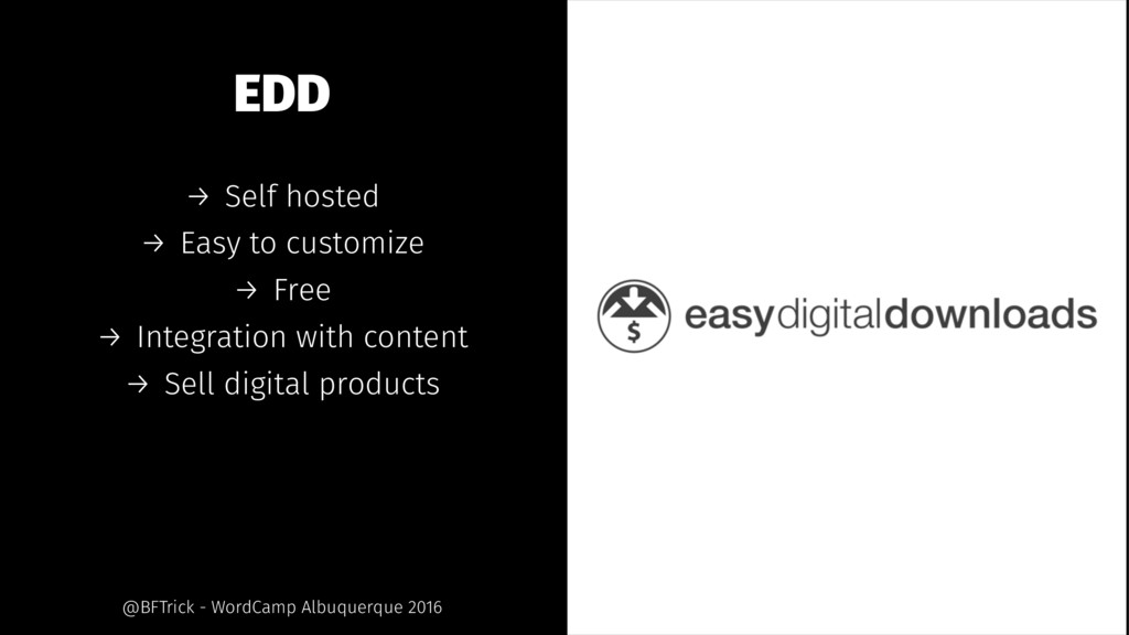 EDD → Self hosted → Easy to customize → Free → ...