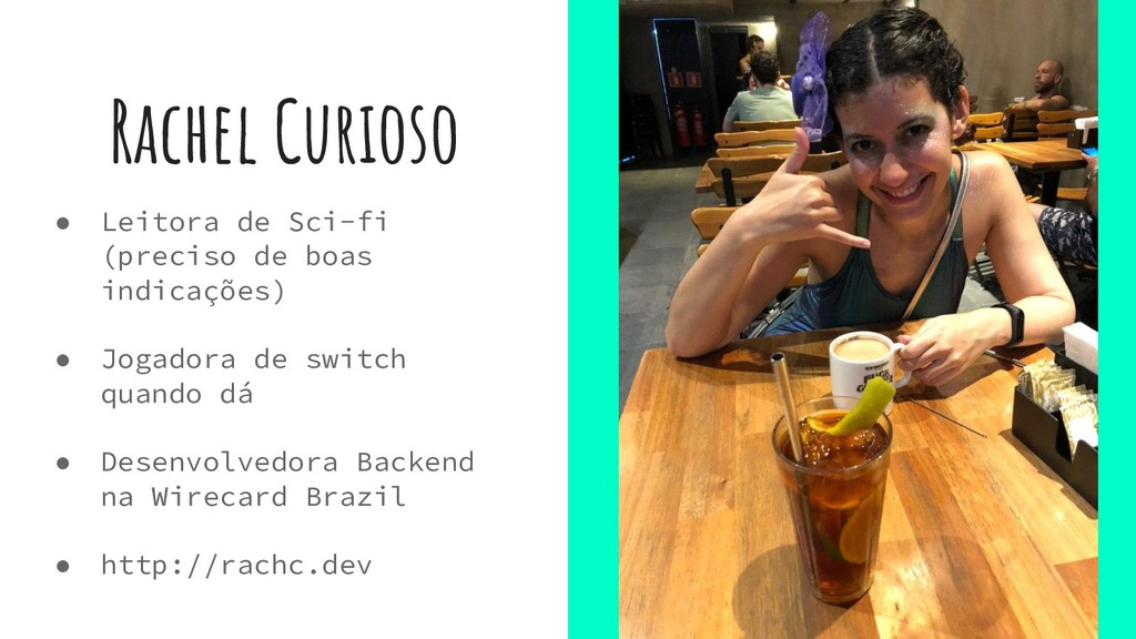 Rachel Curioso ● Leitora de Sci-fi (preciso de ...