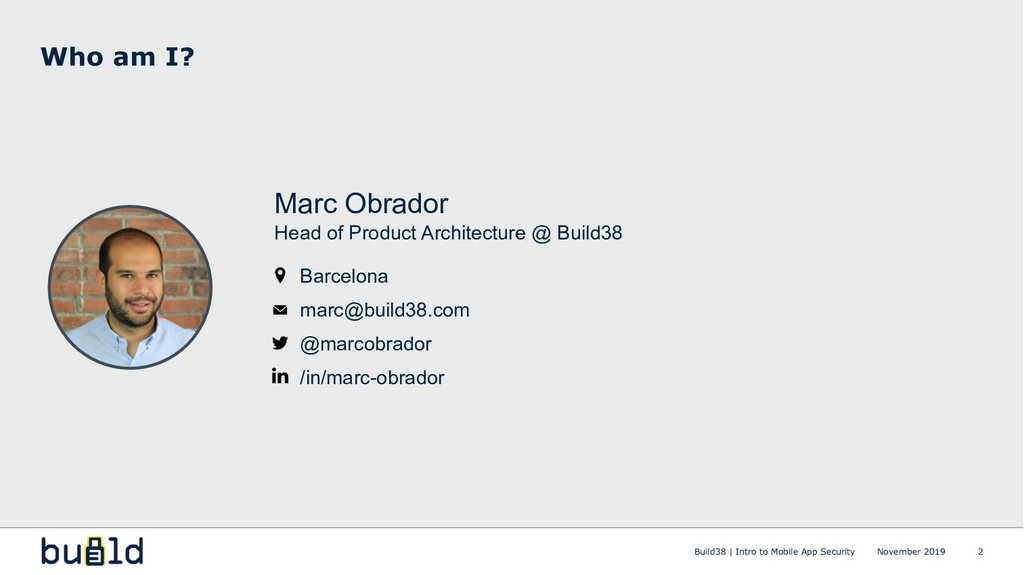 Who am I? 2 Marc Obrador Head of Product Archit...