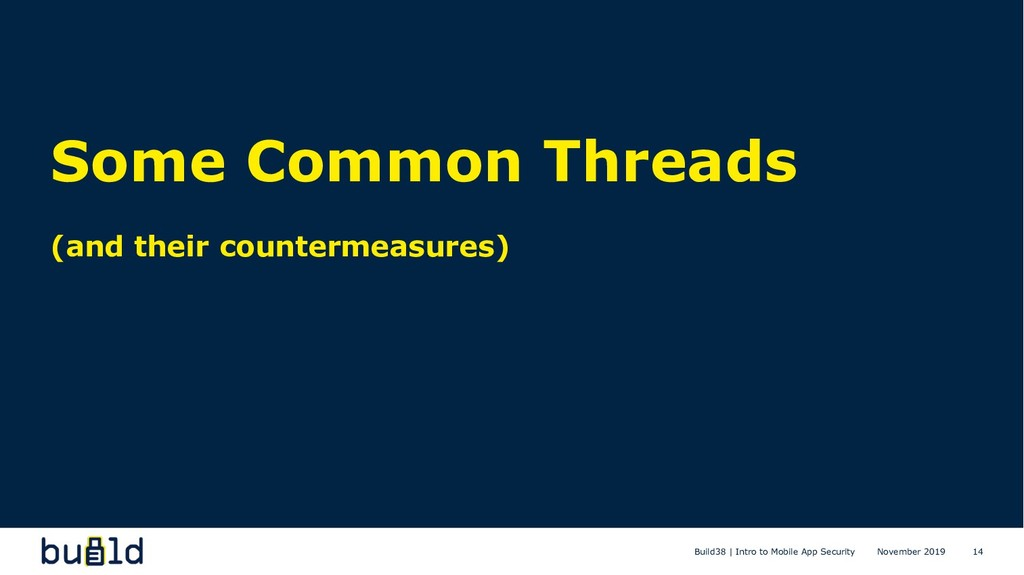 Some Common Threads (and their countermeasures)...