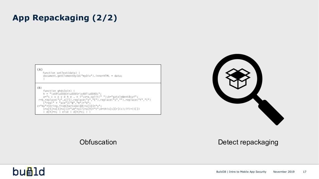App Repackaging (2/2) 17 Obfuscation Detect rep...