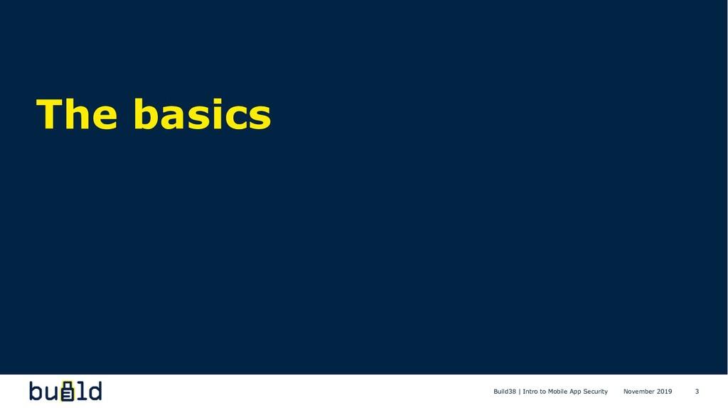 The basics 3 Build38 | Intro to Mobile App Secu...