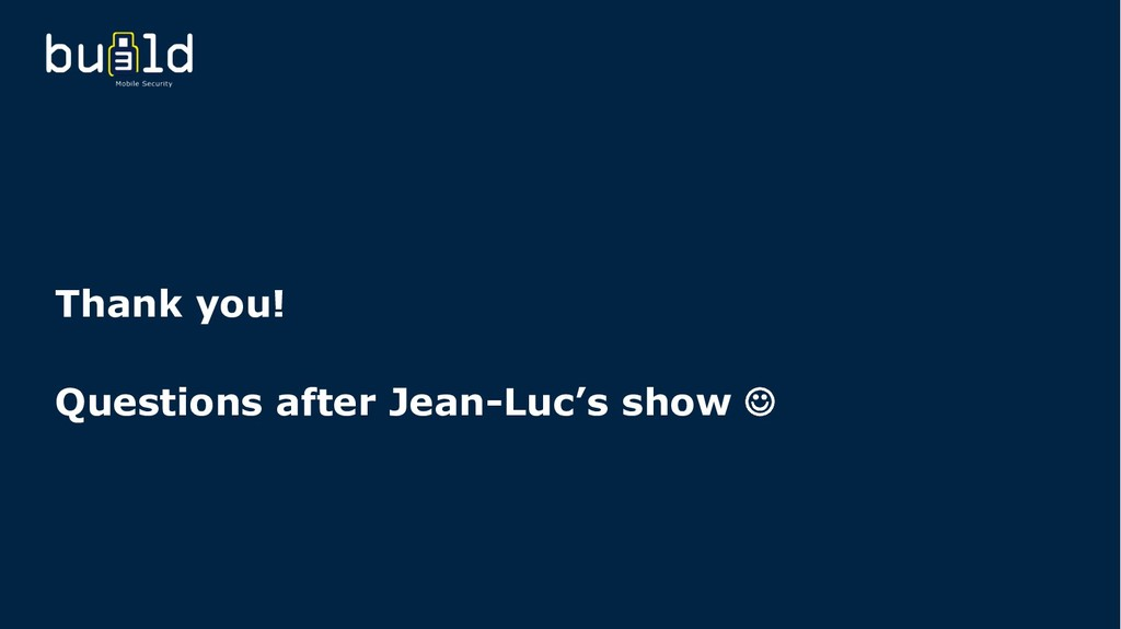 Thank you! Questions after Jean-Luc's show J