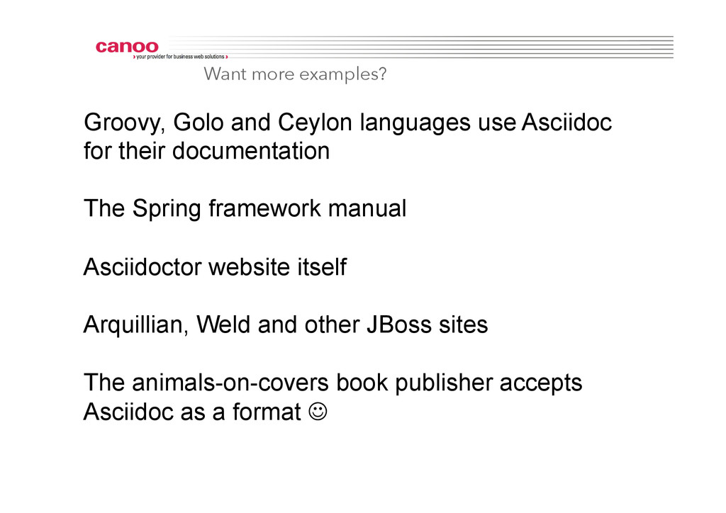 Want more examples? Groovy, Golo and Ceylon lan...