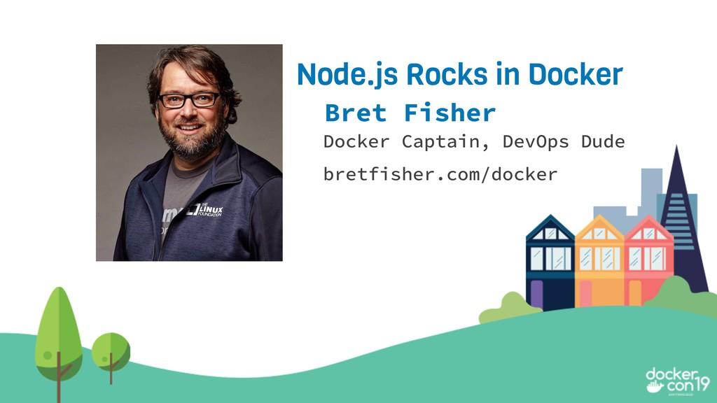 Bret Fisher Docker Captain, DevOps Dude bretfis...