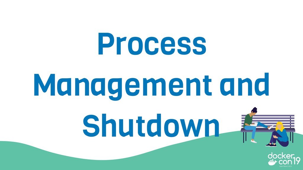 Process Management and Shutdown
