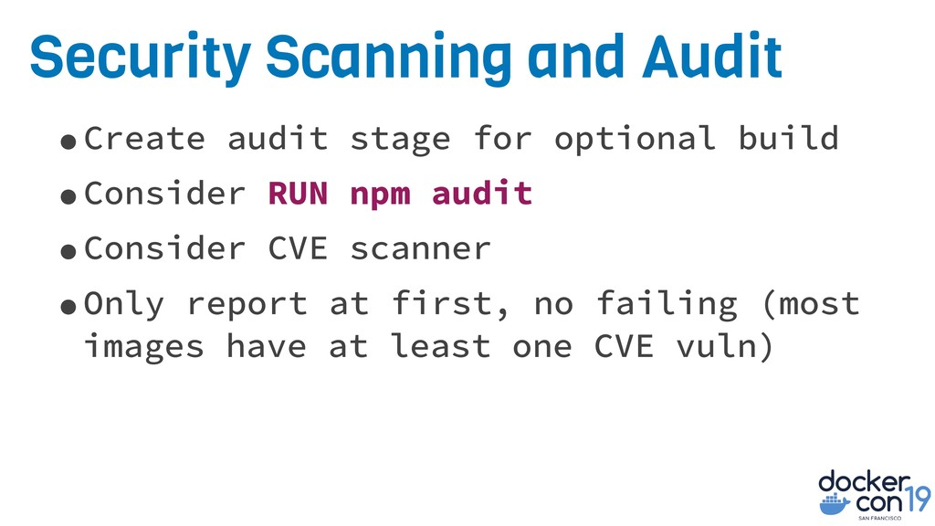 Security Scanning and Audit •Create audit stage...