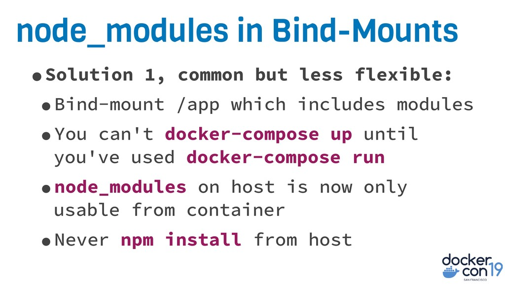 node_modules in Bind-Mounts •Solution 1, common...