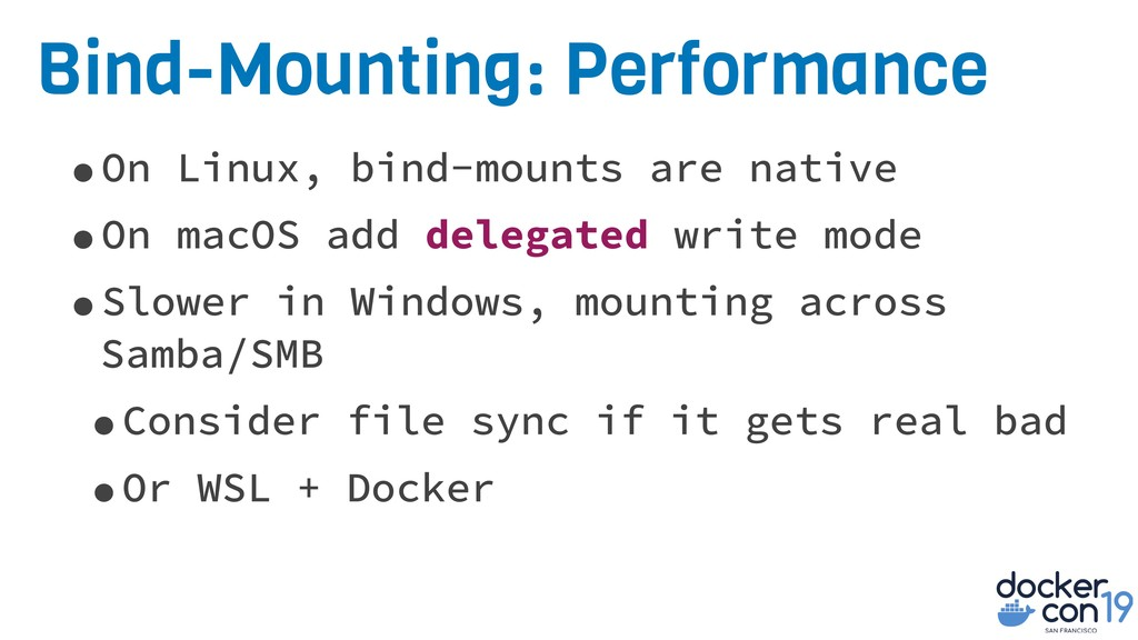 Bind-Mounting: Performance •On Linux, bind-moun...