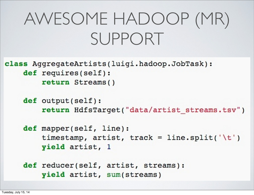 AWESOME HADOOP (MR) SUPPORT Tuesday, July 15, 14