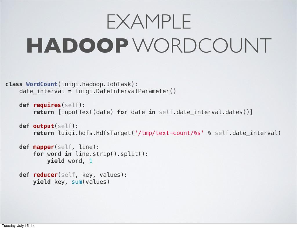 EXAMPLE HADOOP WORDCOUNT class WordCount(luigi....