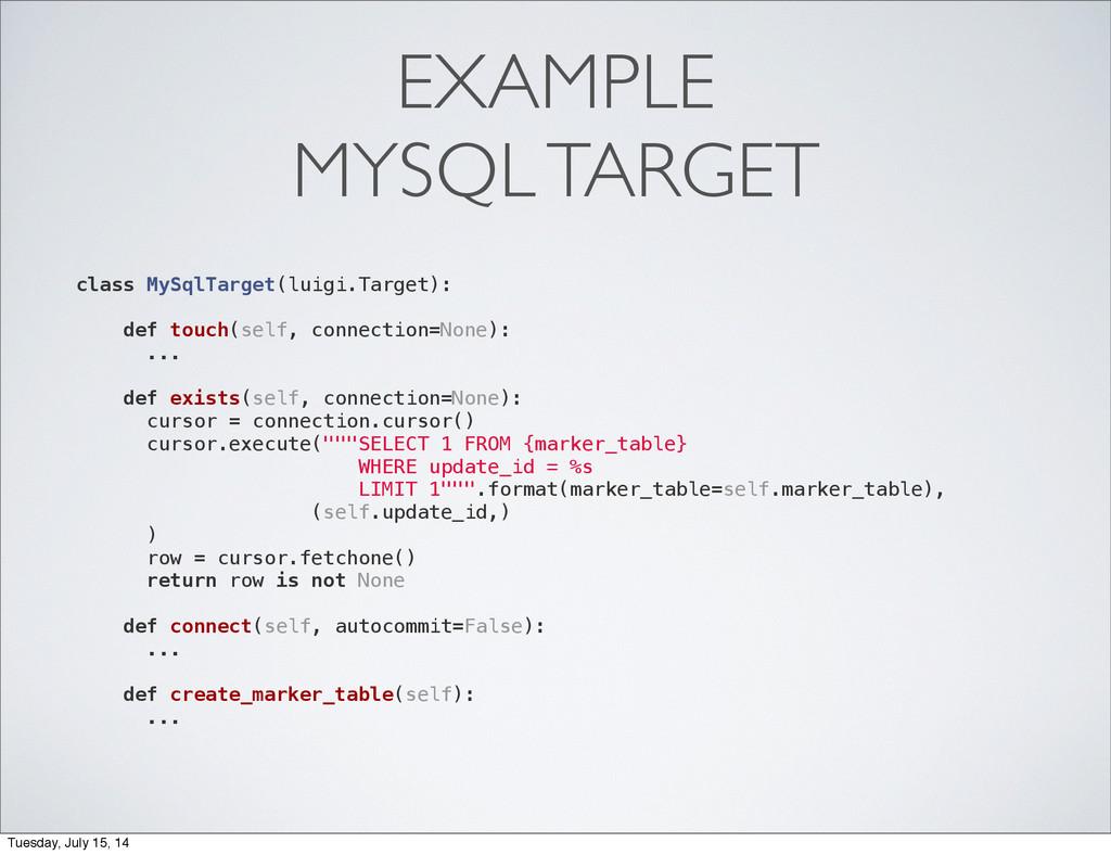 EXAMPLE MYSQL TARGET class MySqlTarget(luigi.Ta...