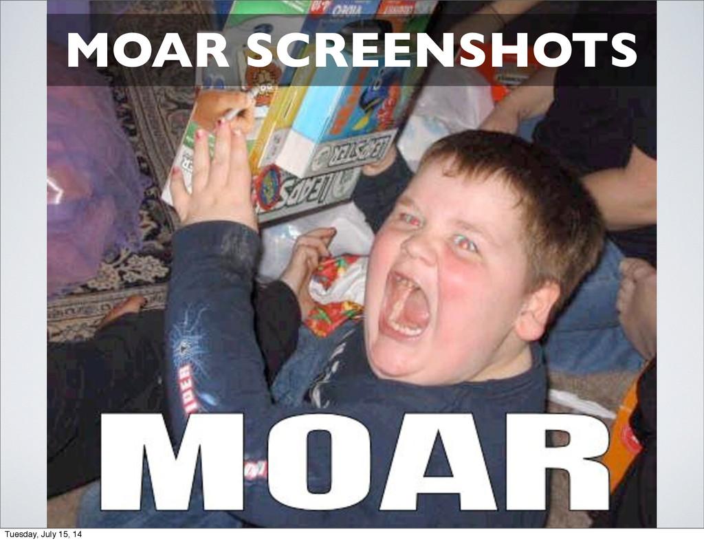 MOAR SCREENSHOTS Tuesday, July 15, 14