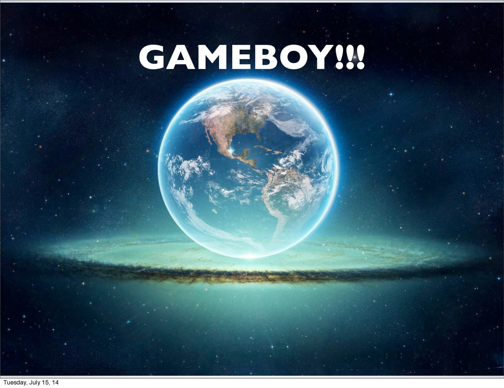 GAMEBOY!!! Tuesday, July 15, 14