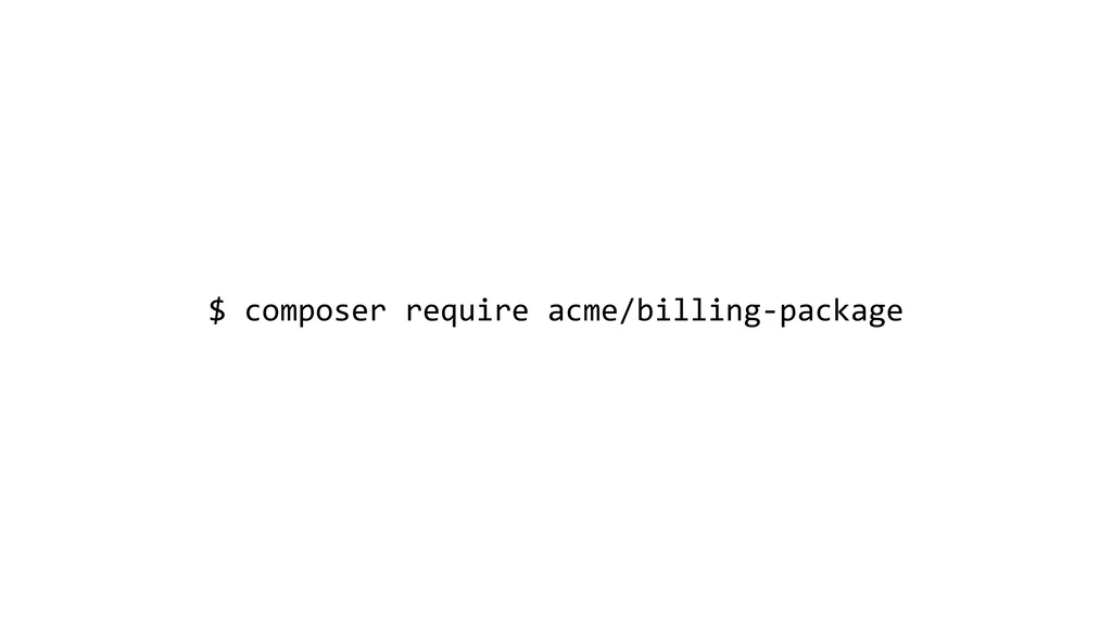 $ composer require acme/billing-package