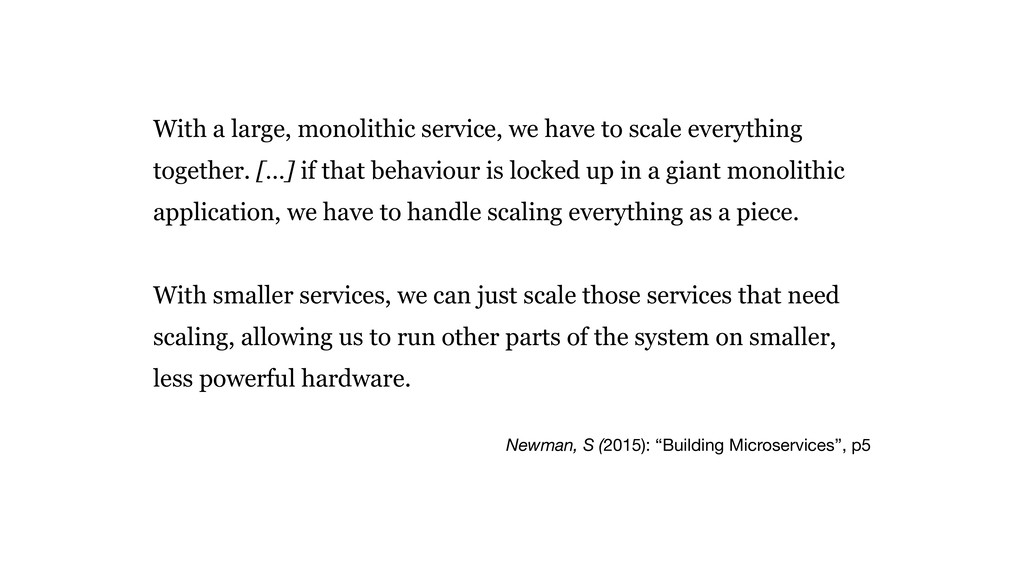 With a large, monolithic service, we have to sc...