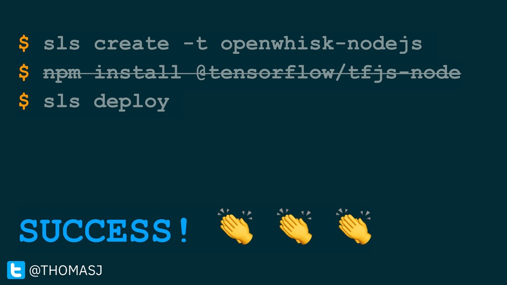 $ sls create -t openwhisk-nodejs $ npm install ...