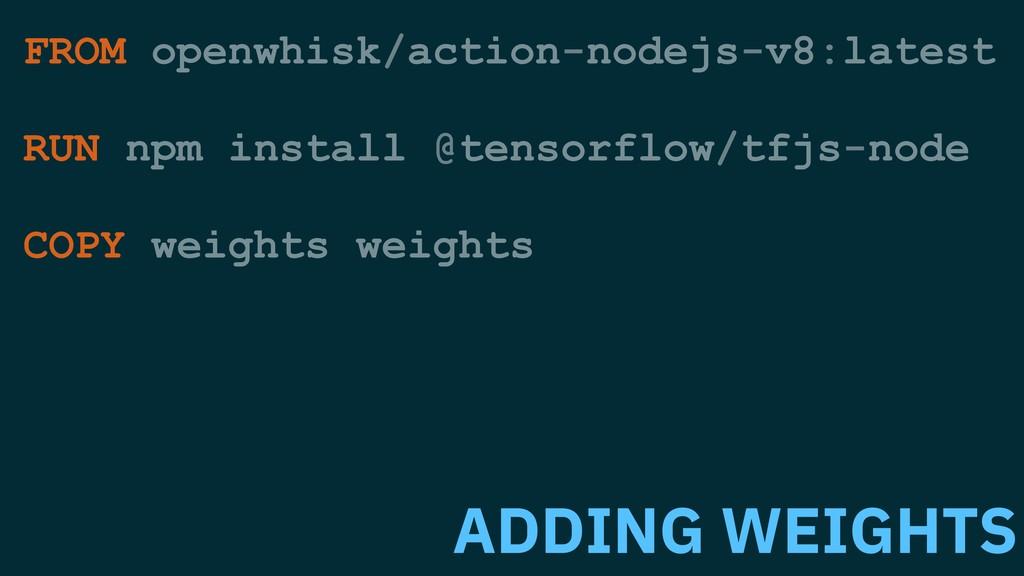 FROM openwhisk/action-nodejs-v8:latest RUN npm ...